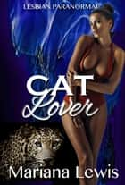 Cat Lover ebook by Mariana Lewis