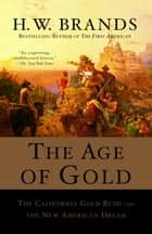 The Age of Gold ebook by H.W. Brands