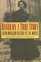 Based on a True Story ebook by Donald F. Stevens
