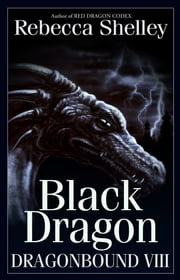 Dragonbound VIII: Black Dragon ebook by Rebecca Shelley