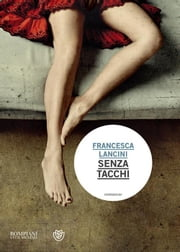 Senza tacchi ebook by Francesca Lancini