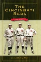 The Cincinnati Reds ebook by Lee Allen, Greg Rhodes