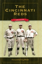 The Cincinnati Reds ebook by Lee Allen,Greg Rhodes