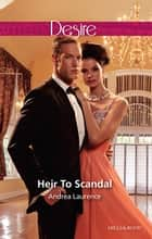 Heir To Scandal 電子書籍 by Andrea Laurence