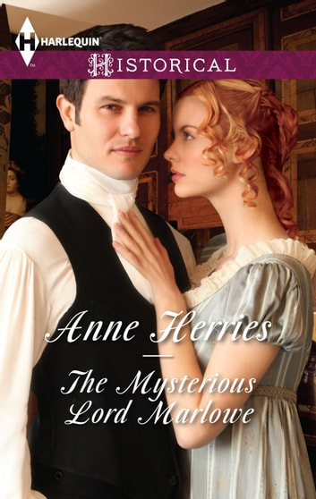 The Mysterious Lord Marlowe ebook by Anne Herries