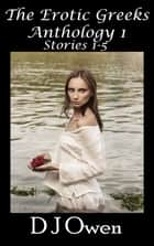 The Erotic Greeks Collection Stories 1-5 ebook by D J Owen