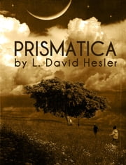 Prismatica ebook by L. David Hesler