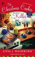 The Christmas Cookie Killer - A Fresh- Baked Mystery ebook by Livia J. Washburn