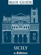 Blue Guide Sicily ebook by Ellen Grady