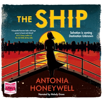 The Ship audiobook by Antonia Honeywell
