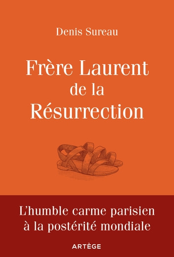 Frère Laurent de la Résurrection - Le cordonnier de Dieu ebook by Denis Sureau