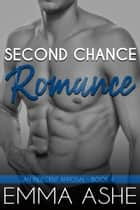 Second Chance Romance - A Beautiful Curvy Girl Second Chance Romance ebook by Emma Ashe