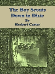 The Boy Scouts Down in Dixie ebook by Herbert Carter