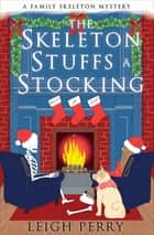 The Skeleton Stuffs a Stocking ebook by Leigh Perry