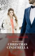 The Billionaire's Christmas Cinderella (Mills & Boon Modern) ebook by Carol Marinelli