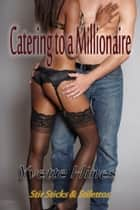 Catering to a Millionaire 電子書 by Yvette Hines