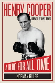 Henry Cooper - A Hero For All Time ebook by Norman Giller