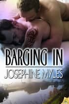 Barging In ebook by Josephine Myles