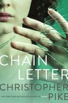 Chain Letter - Chain Letter; The Ancient Evil ebook by Christopher Pike