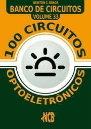 100 Circuitos optoeletrônicos ebook by Newton C. Braga