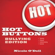 Hot Buttons Bullying Edition ebook by Nicole O'Dell