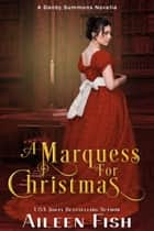 A Marquess for Christmas ebook by Aileen Fish