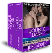 Double Dare (The Billionaire's Plaything, parts 5-6) ebook by June Moore
