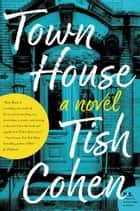 Town House - A Novel ebook by Tish Cohen