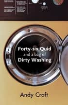 Forty-Six Quid and a Bag of Dirty Washing ebook by Andy Croft