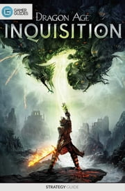 Dragon Age: Inquisition - Strategy Guide ebook by GamerGuides.com