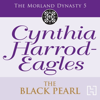 The Black Pearl - The Morland Dynasty, Book 5 audiobook by Cynthia Harrod-Eagles