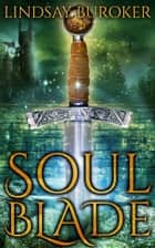 Soulblade - A Dragon Fantasy Adventure Novel ebook by