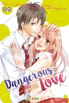 Dangerous Love T02 ebook by Kana Nanajima