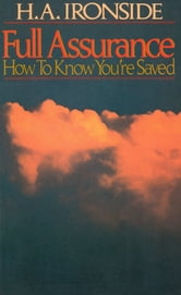 Full Assurance - How To Know You're Saved ebook by Harry A. Ironside