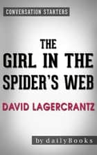 Conversations on The Girl in the Spider's Web: by David Lagercrantz ebook by Daily Books