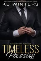 Timeless Passion Book 3 - Timeless Passion, #3 ebook by KB Winters