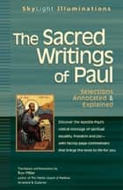 The Sacred Writings of Paul: Selections Annotated & Explained ebook by Ron Miller