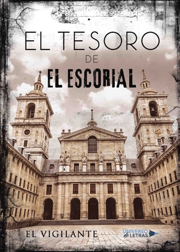 El tesoro del escorial ebook by El Vigilante