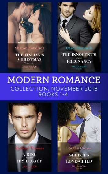 Modern Romance November Books 1-4: The Italian's Christmas Housekeeper / The Innocent's Shock Pregnancy / A Ring to Claim His Legacy / Sheikh's Secret Love-Child 電子書 by Sharon Kendrick,Carol Marinelli,Rachael Thomas,Caitlin Crews