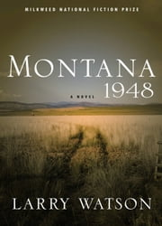 Montana 1948 - A Novel ebook by Larry Watson