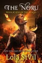The Noru 6: Rise of the Alago - The Noru, #6 ebook by Lola StVil