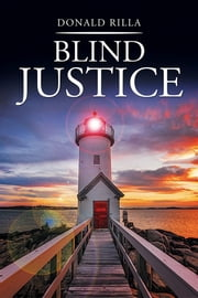 Blind Justice ebook by Donald Rilla