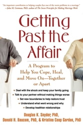 Getting Past the Affair - A Program to Help You Cope, Heal, and Move On -- Together or Apart ebook by Douglas K. Snyder, PhD,Donald H. Baucom, PhD,Kristina Coop Gordon, PhD