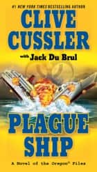Plague Ship ebook by Clive Cussler, Jack Du Brul