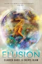 Elusion ebook by Claudia Gabel, Cheryl Klam