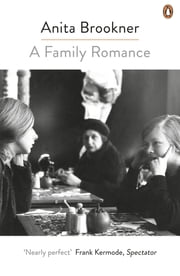 A Family Romance ebook by Anita Brookner
