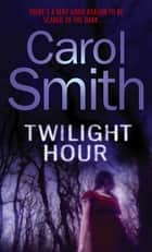 Twilight Hour ebook by Carol Smith