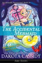 The Accidental Mermaid ebook by