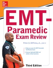 McGraw-Hill Education's EMT-Paramedic Exam Review, Third Edition ebook by DiPrima Jr.,Benedetto Jr.
