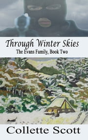 Through Winter Skies (The Evans Family, Book Two) ebook by Collette Scott